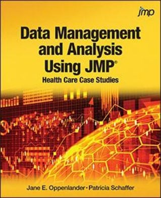 Data Management and Analysis Using JMP®: Health Care Case Studies