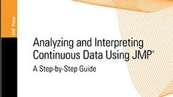 Analyzing and Interpreting Continuous Data Using JMP A Step-by-Step Guide book