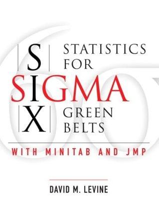 Statistics for Six Sigma Green Belts: With Minitab and JMP