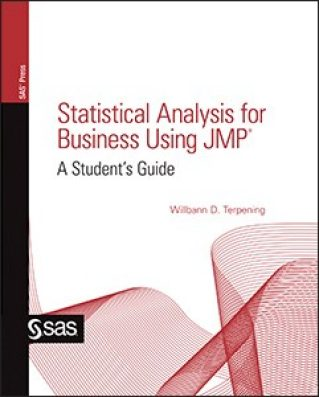 Statistical Analysis for Business Using JMP®: A Student's Guide