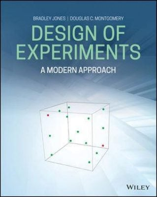 Design of Experiments: A Modern Approach