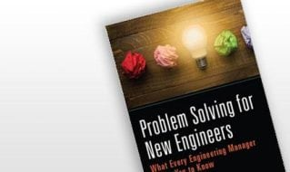 Problem Solving for New Engineers: What Every Engineering Manager Wants You to Know