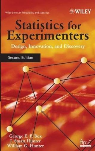 Statistics for Experimenters: Design, Innovation, and Discovery, 2nd Edition