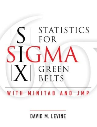 Statistics for Six Sigma Green Belts: With Minitab and JMP