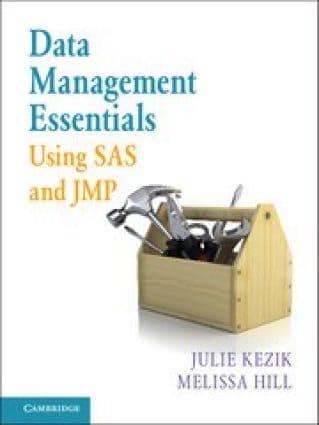 Data Management Essentials Using SAS and JMP
