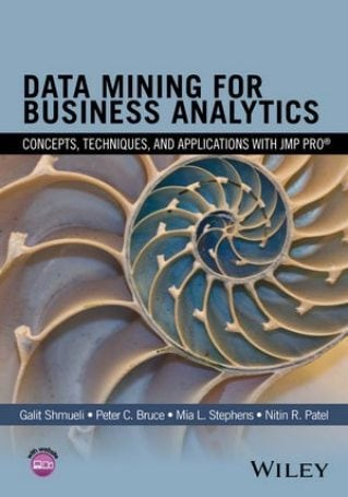 Data Mining for Business Analytics:  Concepts, Applications and Techniques with JMP Pro