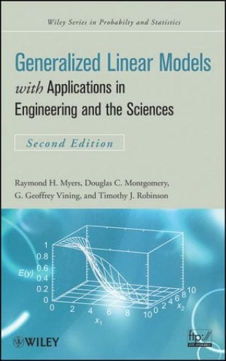 Generalized Linear Models: with Applications in Engineering and the Sciences, 2nd Edition