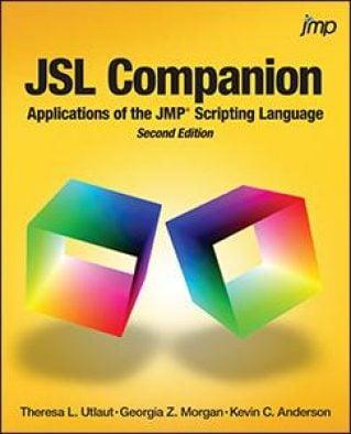 JSL Companion: Applications of the JMP Scripting Language, Second Edition