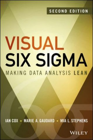 Visual Six Sigma: Making Data Analysis Lean, 2nd Edition