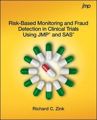 Risk-Based Monitoring and Fraud Detection in Clinical Trials Using JMP® and SAS®