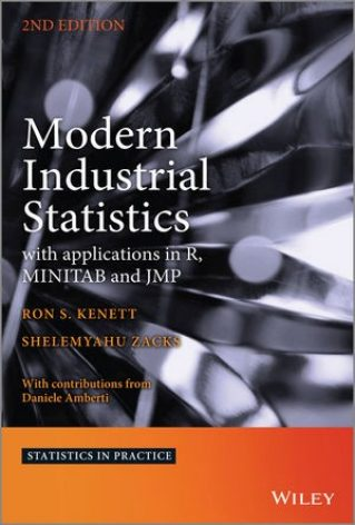 Modern Industrial Statistics: with Applications in R, MINITAB and JMP (Statistics in Practice), 2nd Edition