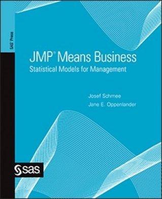 JMP Means Business: Statistical Models for Management