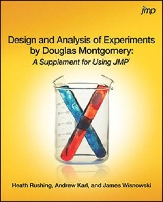 Design and Analysis of Experiments by Douglas Montgomery: A Supplement for Using JMP